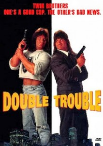 No, not this kind of double troubl
